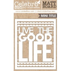Celebr8-the-simple-life-chipboard-die-